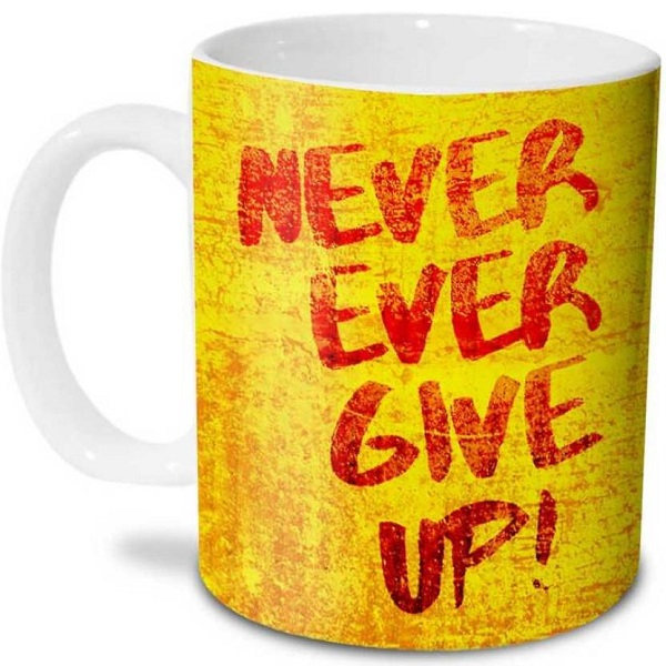 Hot Muggs Never Ever Give Up Ceramic Mug